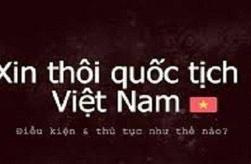Trình tư, thủ tục xin thôi quốc tịch Việt Nam